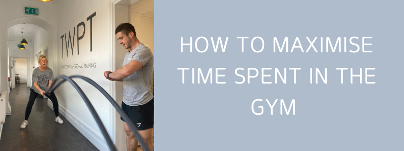 Maximise your time spent in the gym.